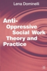 Anti Oppressive Social Work Theory and Practice - Book