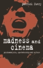 Madness and Cinema : Psychoanalysis, Spectatorship and Culture - Book