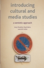 Introducing Cultural and Media Studies : A Semiotic Approach - Book
