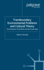Transboundary Environmental Problems and Cultural Theory : The Protection of the Rhine and the Great Lakes - eBook
