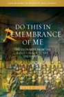 Do this in Remembrance of Me : The Eucharist from the Early Church to the Present Day - Book