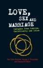 Love, Sex and Marriage : Insights from Judaism, Christianity and Islam - Book