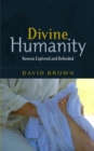Divine Humanity : Explored and Defended - eBook