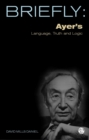 Briefly: Ayer's Language Truth and Logic - eBook