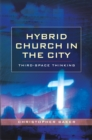 Hybrid Church in the City : Third-Space Thinking - eBook