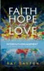 Faith, Hope and Love : Interfaith Engagement as Practical Theology - Book