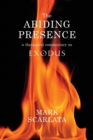 The Abiding Presence: A Theological Commentary on Exodus - Book
