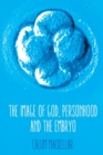 The Image of God, Personhood and the Embryo - Book