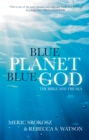 Blue Planet, Blue God : The Bible, The Ocean, and Us - Book