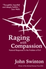 Raging with Compassion : Pastoral Responses to the Problem of Evil - eBook