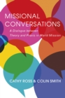 Missional Conversations : A Dialogue between Theory and Praxis in World Mission - Book