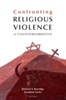 Confronting Religious Violence : A Counternarrative - Book