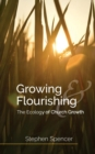 Growing and Flourishing : The Ecology of Church Growth - Book