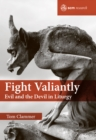 Fight Valiantly : Evil and the Devil in Liturgy - Book