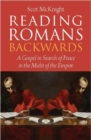 Reading Romans Backwards : A Gospel in Search of Peace in the Midst of the Empire - Book