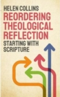 Reordering Theological Reflection : Starting with Scripture - eBook