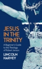 Jesus in the Trinity : A Beginner's Guide to the Theology of Robert Jenson - eBook
