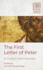 The First Letter of Peter : A Global Commentary - Book