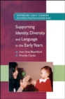 Supporting Identity, Diversity and Language in the Early Years - Book