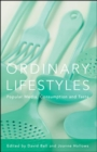 Ordinary Lifestyles : Popular Media, Consumption And Taste - eBook