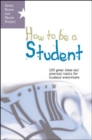 How To Be A Student : 100 Great Ideas And Practical Habits For Students Everywhere - eBook
