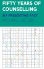 Fifty Years of Counselling - My Personal Past - Book