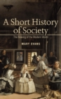 A Short History Of Society : The Making Of The Modern World - eBook