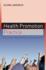 Health Promotion Practice : Building Empowered Communities - eBook