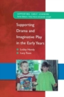 Supporting Drama And Imaginative Play In The Early Years - eBook