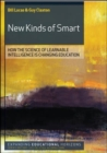 New Kinds of Smart: How the Science of Learnable Intelligence is Changing Education - Book