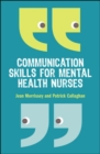 Communication Skills for Mental Health Nurses - Book