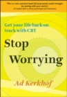 Stop Worrying: Get Your Life Back on Track with CBT - Book