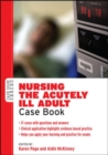 Nursing the Acutely ill Adult: Case Book - Book
