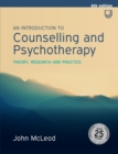 An Introduction to Counselling and Psychotherapy: Theory, Research and P ractice - Book