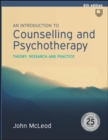 EBOOK: An Introduction to Counselling and Psychotherapy: Theory, Researc h and Practice - eBook