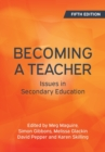 Becoming a Teacher: Issues in Secondary Education - Book