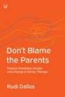 Don't Blame the Parents: Corrective Scripts and the Development of Problems in Families - Book