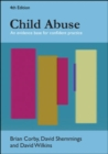 Child Abuse: An Evidence Base for Confident Practice - Book