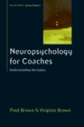 Neuropsychology for Coaches: Understanding the Basics - Book