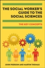 The Social Worker's Guide to the Social Sciences - eBook
