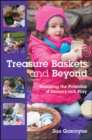 Treasure Baskets And Beyond : Realizing The Potential Of Sensory-Rich Play - eBook
