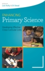 Enhancing Primary Science : Developing Effective Cross-Curricular Links - eBook