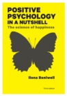 Positive Psychology in a Nutshell: The Science of Happiness - Book