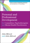 Personal and Professional Development for Counsellors, Psychotherapists and Mental Health Practitioners - Book