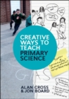 Creative Ways to Teach Primary Science - Book