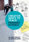EBOOK: Creative Ways to Teach Primary Science - eBook