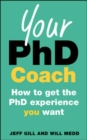 Your PhD Coach: How to get the PhD Experience you Want - Book