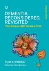 Dementia Reconsidered Revisited: The person still comes first - Book