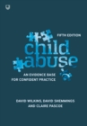 Child Abuse 5e An evidence base for confident practice - Book
