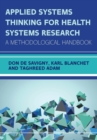 Applied Systems Thinking for Health Systems Research: A Methodological Handbook - Book